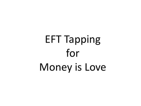 Money is Love EFT Tapping Guide (Audio mp3)