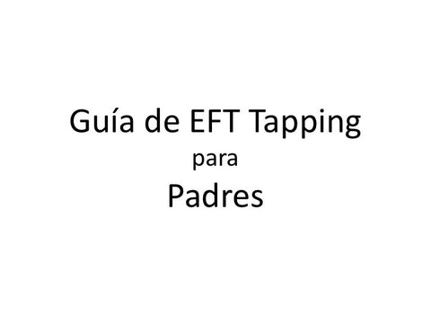 Papas Guia de EFT Tapping (Audio mp3 en Espanol)