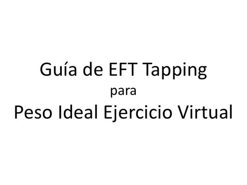 Peso Ideal Ejercicio Virtual Guia de EFT Tapping (Audio mp3 en Espanol)