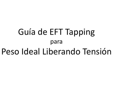 Peso Ideal Liberando Tension Guia de EFT Tapping (Audio mp3 en Espanol)