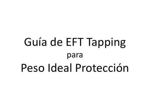 Peso Ideal Proteccion Guia de EFT Tapping (Audio mp3 en Espanol)