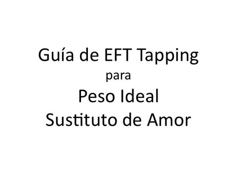Peso Ideal Sustituto de Amor Guia de EFT Tapping (Audio mp3 en Espanol)