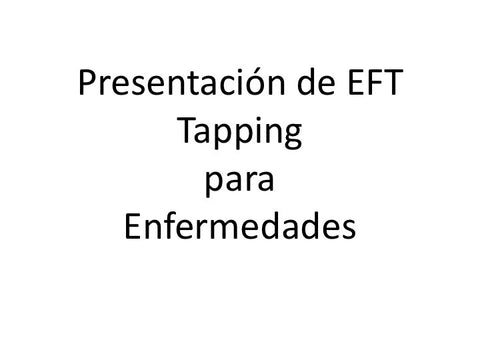 Enfermedades - EFT Tapping Platica y Tapping (mp4 Video)