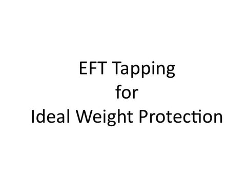 Ideal Weight Protection EFT Tapping Guide (pdf)