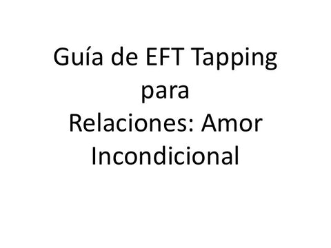 Relaciones Amor Incondicional Guia de EFT Tapping (Audio mp3 en Espanol)