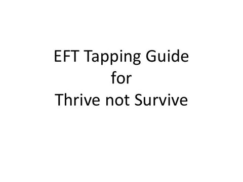 Thrive not Survive EFT Tapping Guide (Audio mp3)