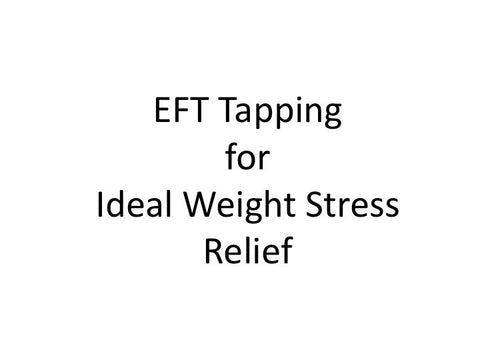 Ideal Weight Stress Relief EFT Tapping Guide (pdf)