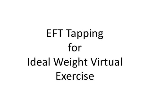 Ideal Weight Virtual Exercise EFT Tapping Guide (pdf)