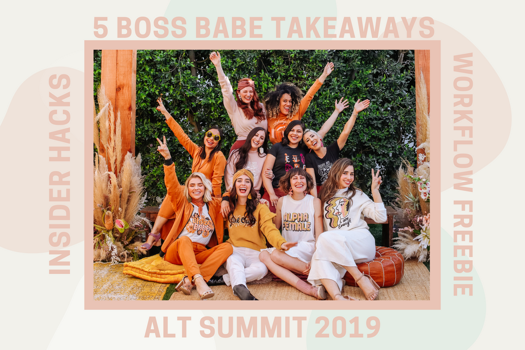 5 Boss Babe Hacks & Takeaways from Alt Summit