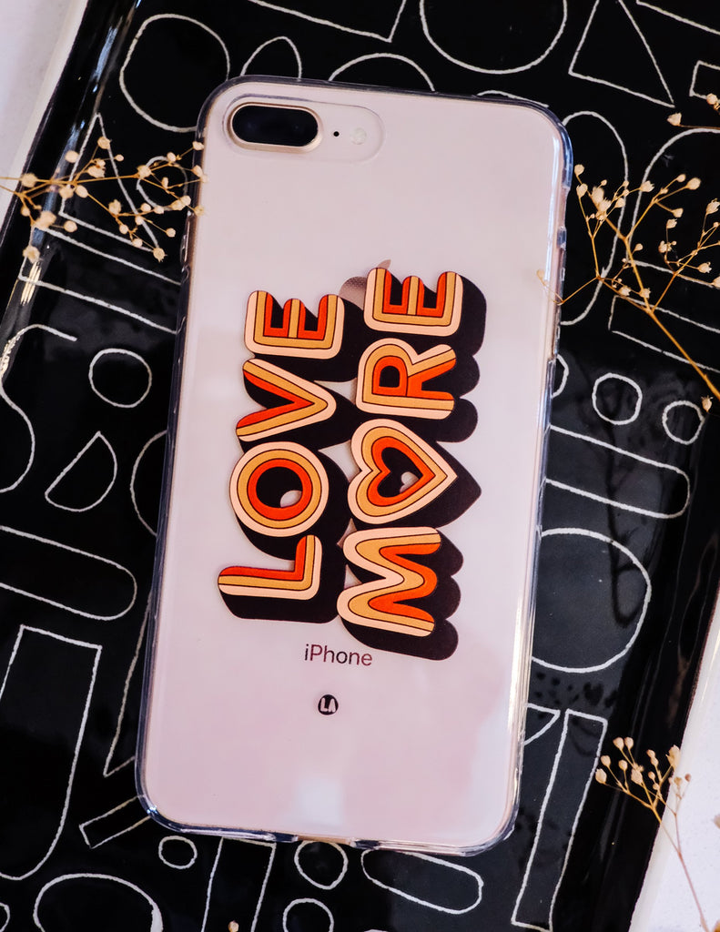 Love More Cell Case