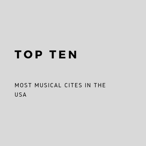 HIT LIST- 10 Most Musical Cities