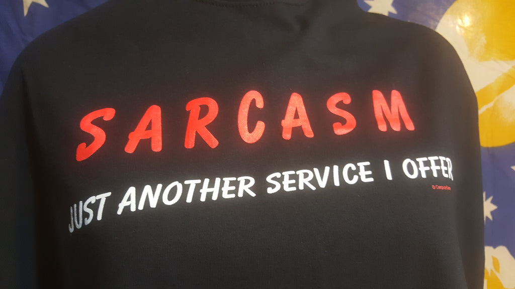 Sarcasm, Just Another Service I Offer, XLarge Black Short Sleeve TShirt, FREE Shipping