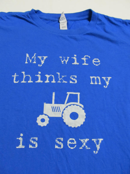 My Wife Thinks My Tractors Sexy, Large Blue Short Sleeve T-Shirt, FREE Shipping