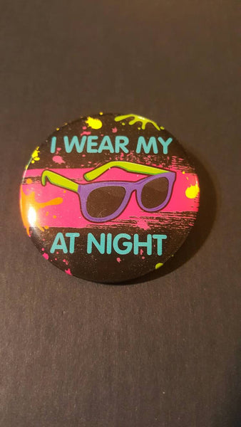 I Wear My Sunglasses At Night