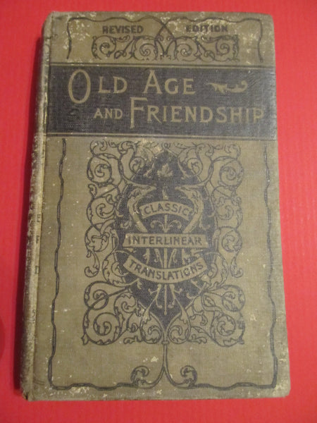 Old Age and Friendship, Classic Interlinear Translations, Revised Edition, 1800's, great gift idea for a Friend, old age gift, gag gift
