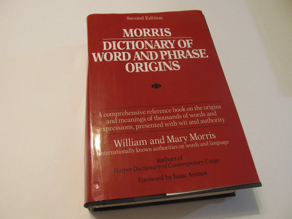 Morris Dictionary of Word and Phrase Origins, William and Mary Morris, reference book, 1970s, lingo, language, phrases, educational book