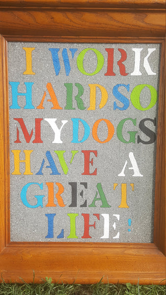 I work hard so my dogs have a great life, quote, rainbow letters, dog love, gift for dog lovers, framed, decor, FREE shipping