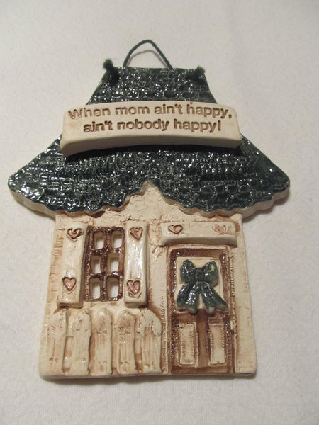 little cozy cottage house, When Mom Ain't Happy, ain't nobody happy! wall decor, Mothers Day Gift idea, gifts for mom, FREE SHIPPING
