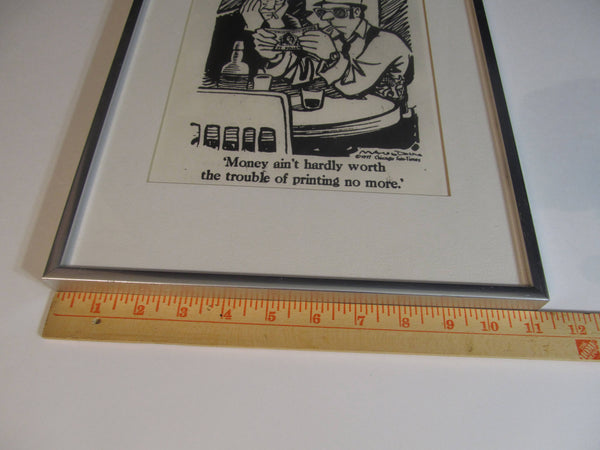 MAULDIN Comic Cartoon, Chicago Sun Times, Money ain't hardly worth the trouble of printing no more' funny, humor framed art, FREE Shipping