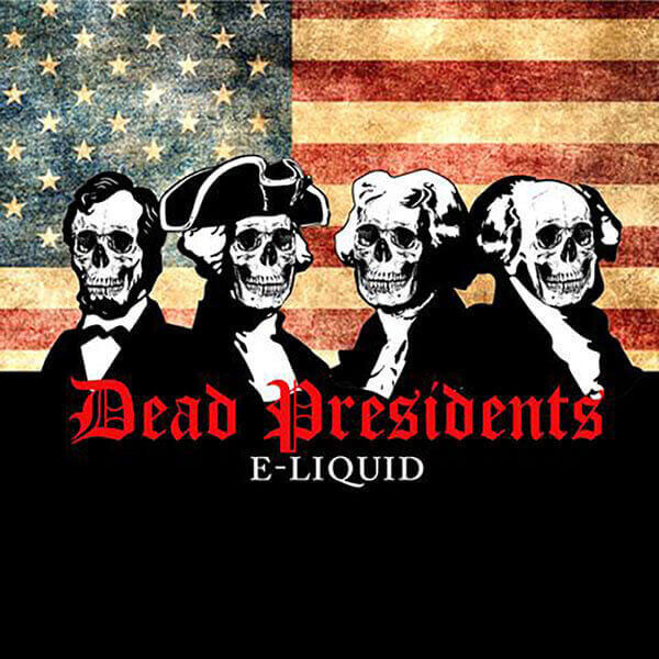 Dead Presidents E-Liquid