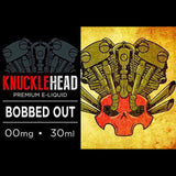 Bobbed Out by Knucklehead Vapor Co