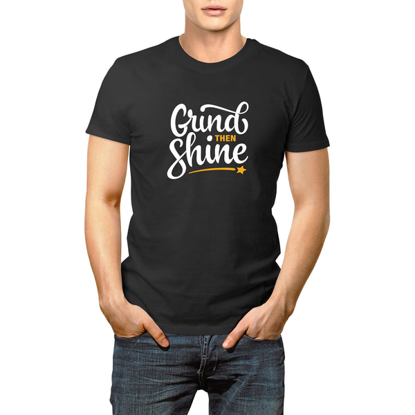 Grind Then Shine T-Shirt