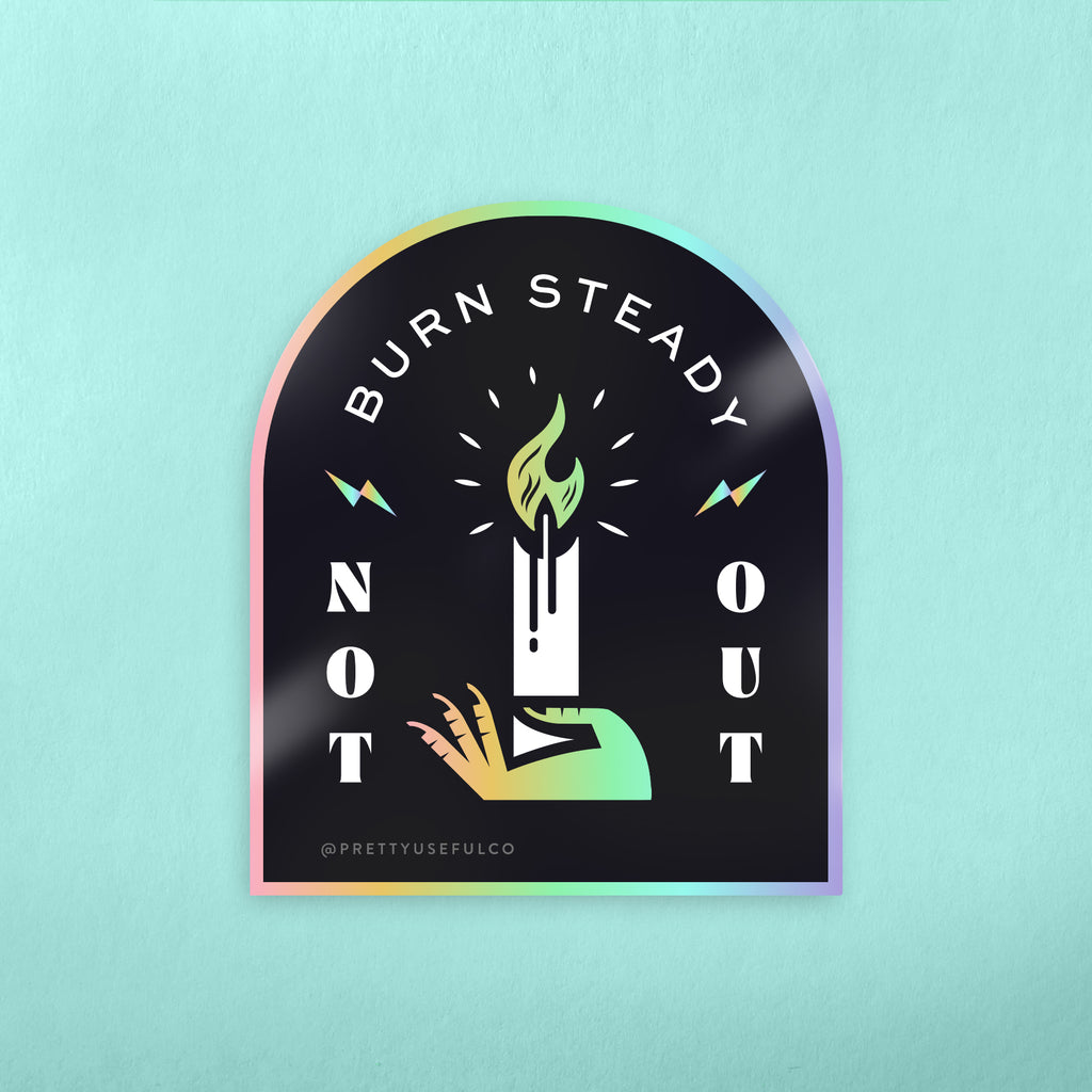 Burn Steady Sticker