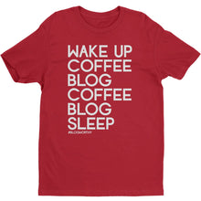 Wake Up. Coffee. Blog. Coffee. Blog. Sleep. - Men's T-Shirt - Blogworthy