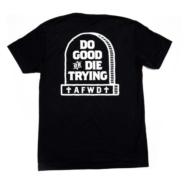 DO GOOD or DIE TRYING tee - Black