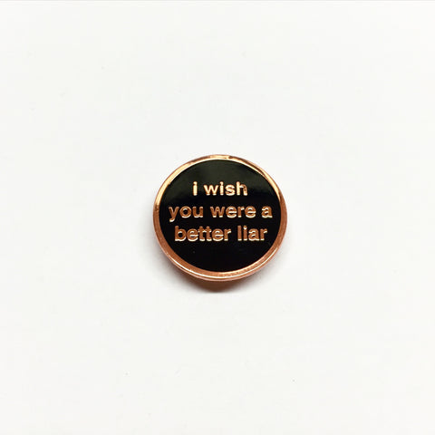 Better Liar Lapel Pin