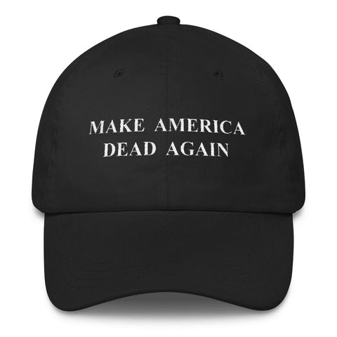 Make America Dead Again Dad Cap