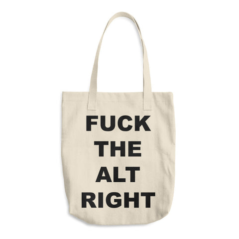 Fuck The Alt Right Tote Bag