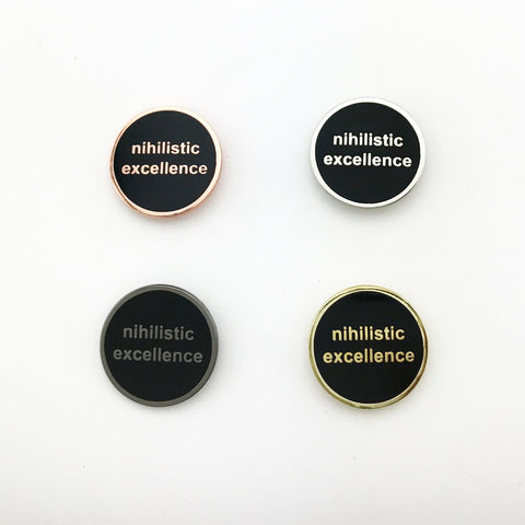 Nihilistic Excellence Lapel Pin