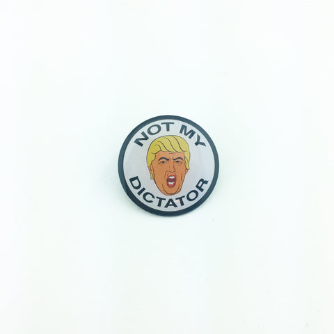 Not My Dictator Lapel Pin