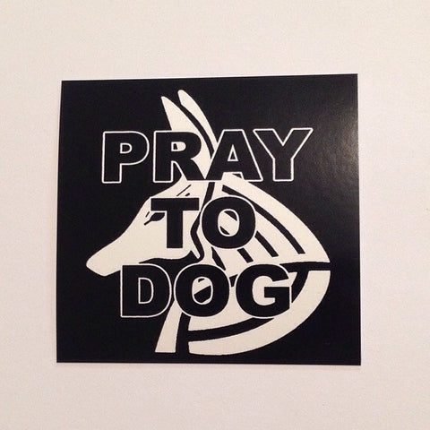 Pray to Dog Sticker
