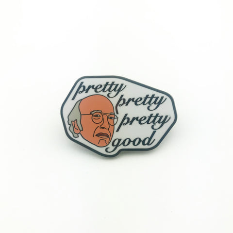 Pretty Pretty Pretty Good Lapel Pin