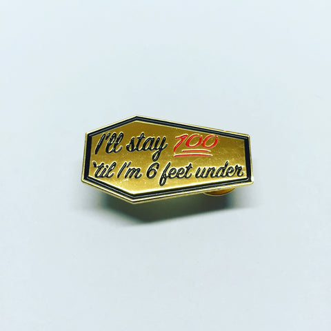 Stay 100 Lapel Pin