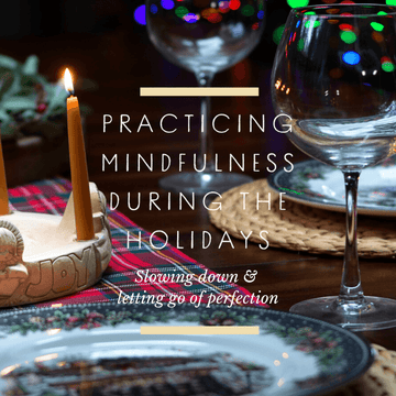 Practicing mindfulness during the holidays + a free printable