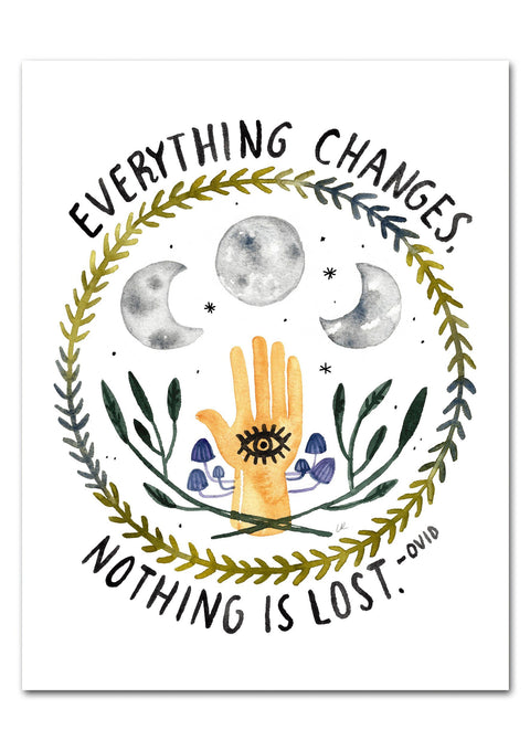 Everything Changes, Nothing Is Lost Watercolor Art Print Art Prints Little Truths Studio