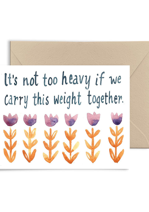 It's Not Too Heavy Greeting Card Greeting Card Little Truths Studio