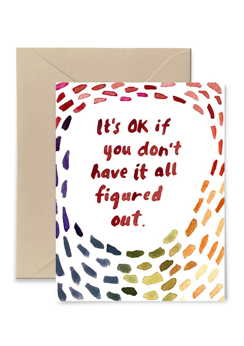 It's OK If You Don't Have It All Figured Out Greeting Card Greeting Card Little Truths Studio