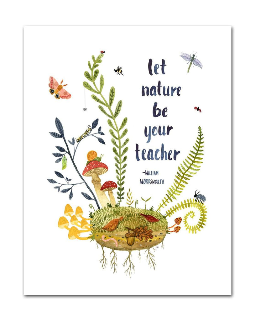 Let Nature Be Your Teacher Art Print Art Prints Little Truths Studio