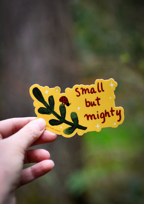 Small But Mighty Vinyl Sticker stickers Little Truths Studio