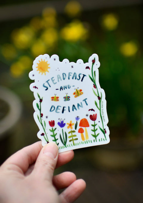 Steadfast And Defiant Vinyl Sticker stickers Little Truths Studio