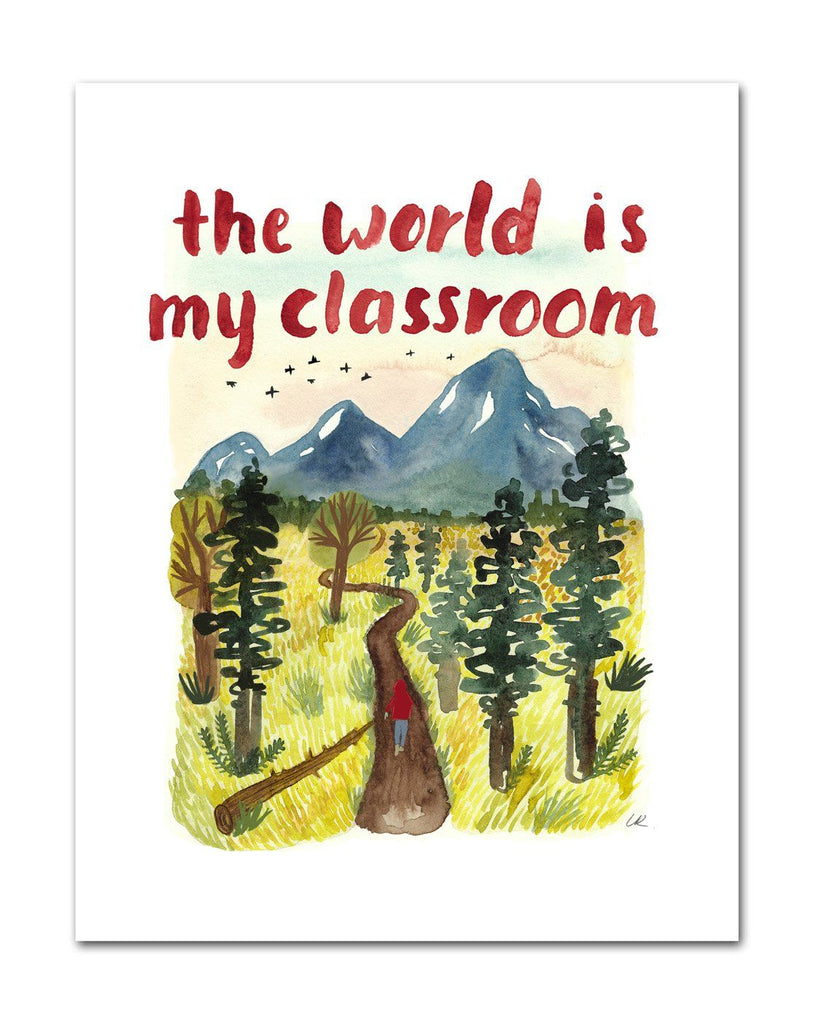 The World Is My Classroom Art Prints Little Truths Studio
