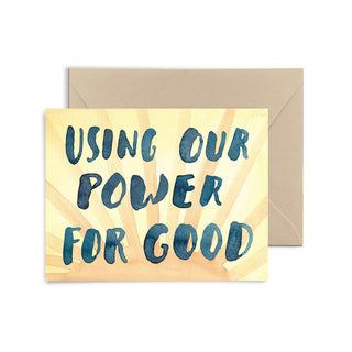 Using Our Power For Good Greeting Card Greeting Card Little Truths Studio