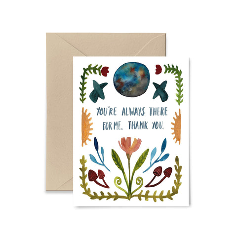 You're Always There For Me Greeting Card Greeting Card Little Truths Studio