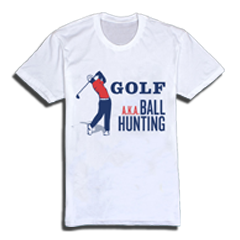 Golf a.k.a. Ball Hunting T-Shirt