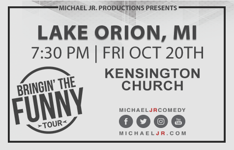 Michael Jr. Live @ Lake Orion, MI--Bringin' the Funny Comedy Show October 20