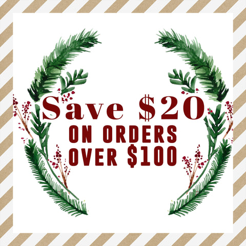 Day 1: Save $20 off Orders over $100